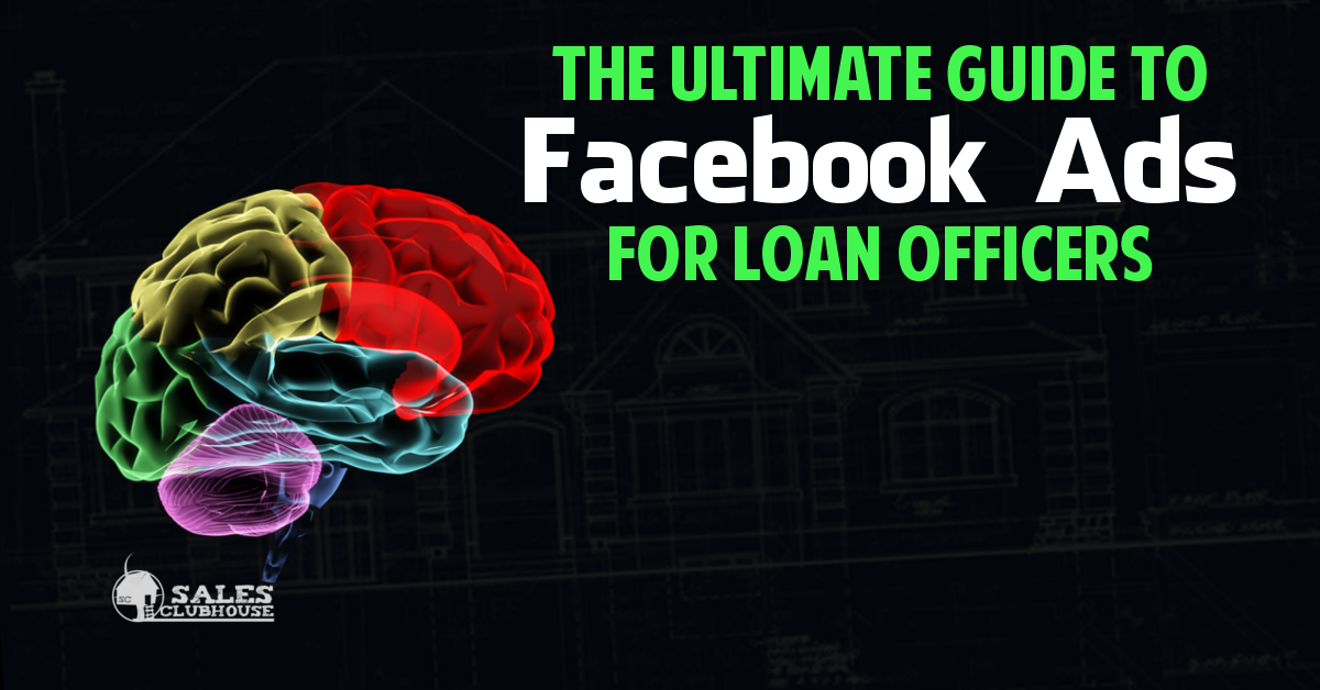 The Ultimate Guide To Loan Officer Facebook Ads